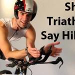 Shit Triathletes Say