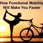 How Functional Mobility Will Make You Faster